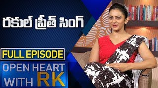 Actress Rakul Preet Singh | Open Heart With RK | Full Episode | ABN Telugu
