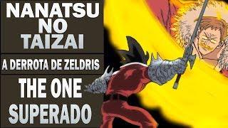 A DERROTA DE ZELDRIS E ESCANOR SUPERADO ?! / NANATSU NO TAIZAI /Anime Underground