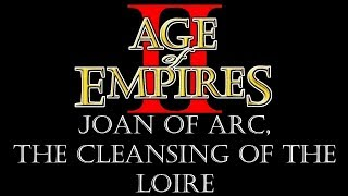 Age of Empires | The Cleansing of The Loire | Part 4