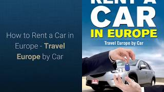 How To Rent A Car In Europe   Travel Europe By Car