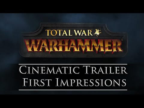 Total War: WARHAMMER ~ Cinematic Trailer First Impressions!