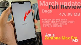 Zenfone Max Pro M2 March Update 476.98MB Full Review | February S.Patch | Camera Samples