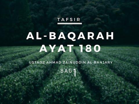 Tafsir Surah Al-Baqarah Ayat 180 (Bag 1) - Ustadz Ahmad Zainuddin, Lc