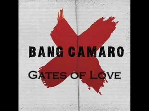 Bang Camaro - Gates Of Love