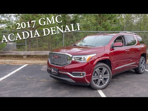 2017 GMC Acadia Denali - This is it!