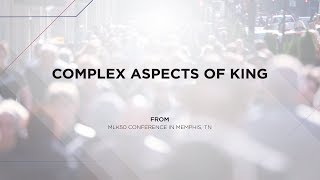 "ERLC-TV Episode 122 ""Complex Aspects of King"""