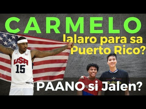 Carmelo Anthony: Lalaro para sa Puerto Rico? Paano si Jalen for Team Pilipinas?