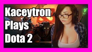 Kaceytron Plays Dota 2