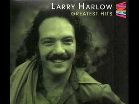 Larry Harlow -Descarga Final