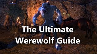 ESO l Ultimate Werewolf Guide, all you need to know