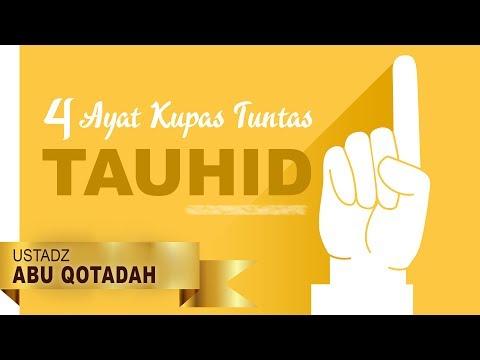 Pengajian Islam - 4 Ayat Kupas Tuntas Tauhid - ustadz Abu Qotadah