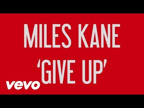 Miles Kane - Give Up (Lyric Video)