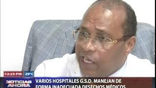 Varios hospitales G S D  manejan de forma inadecuada desechos médicos
