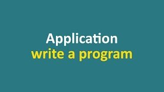 Lecture 14 - Applications write a program