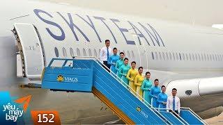 VLOG #152: Đón Airbus A350 màu sơn Skyteam của Vietnam Airlines về Nội Bài | Yêu Máy Bay