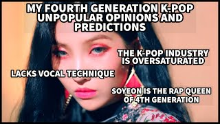 MY FOURTH GENERATION K-POP UNPOPULAR OPINIONS AND PREDICTIONS