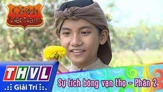 THVL | Cổ tích Việt Nam: Sự tích bông vạn thọ (Phần 2)