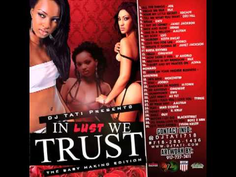 DJ TATI - IN LUST WE TRUST (90S R&B SLOW JAMS MIXTAPE) DJTATI718...