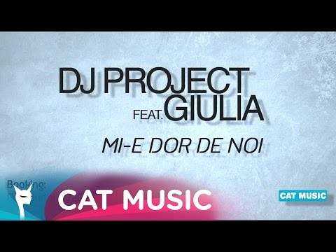 DJ Project feat. Giulia - Mi-e dor de noi (Radio Edit)