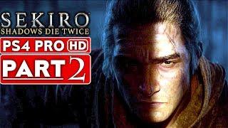 SEKIRO SHADOWS DIE TWICE Gameplay Walkthrough Part 2 [1080p HD PS4 PRO] - No Commentary