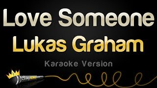 Lukas Graham - Love Someone (Karaoke Version)