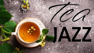 Tea Jazz Music - Relaxing Instrumental JAZZ For Work,Study,Reading