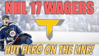 HERO ON THE LINE! - NHL 17 Wager Match