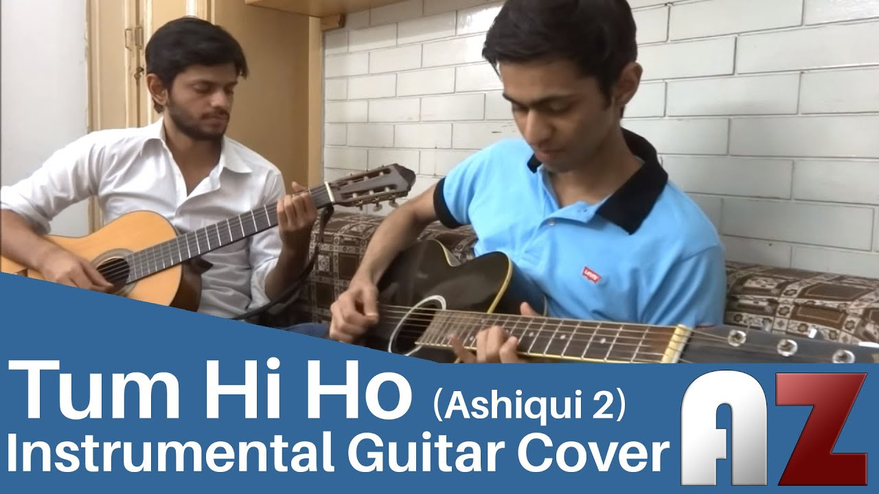 Tum Hi Ho (Arjit Singh) - Ashiqui 2 - AZ Guitar Instrumental Cover - YouTube
