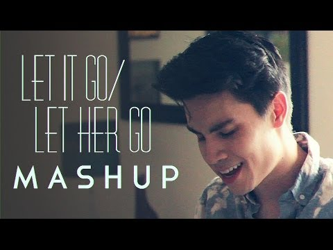 Let It Go let Her Go (frozen passenger Mashup) - Sam Tsui video