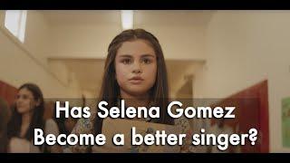 Has Selena Gomez Singing improved?