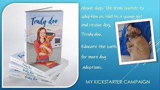 Kickstarter-Children's book- The Remarkable Journey of Trudy-doo: A Story of Rescue
