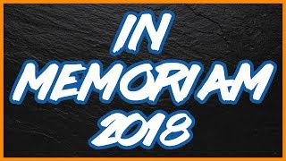 Gaming In Memoriam 2018