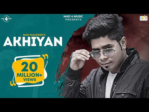 New Punjabi Songs 2014 2015 | Akhiyan | Navi Navdeep | Latest Punjabi Songs 2015 | Full Hd video