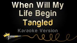 Tangled When Will My Life Begin Karaoke Version