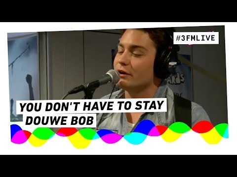 Douwe Bob - You Dont Have To Stay