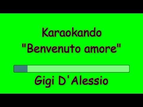 Karaoke Italiano - Benvenuto Amore - Gigi D'Alessio ( Testo )