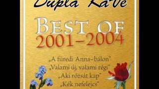 Dupla KáVé - Szeretlek Szeretni Téged + Dalszöveg