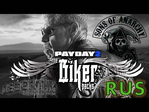 PAYDAY 2: The Biker Packs (FULL RUS, Русская Озвучка Trailer)