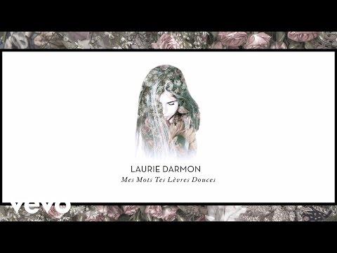 Laurie Darmon - Mes Mots Tes Lèvres Douces