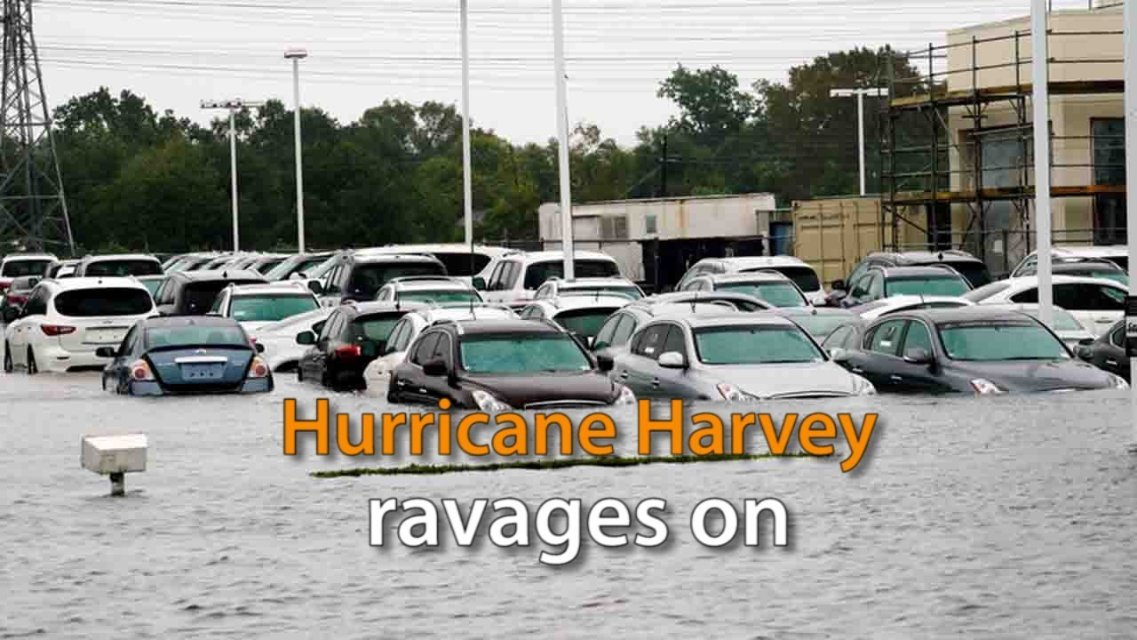 Hurricane Harvey continues to ravage Houston as 17,000 displaced