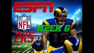 "ESPN NFL 2K5 - RAMS FRANCHISE WEEK 6 - ""THE GREATEST SHOW ON TURF"""