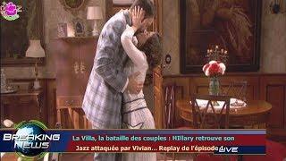 LA VILLA, LA BATAILLE DES COUPLES : HILLARY RETROUVE SON   JAZZ ATTAQUÉE PAR VIVIAN... REPLAY