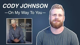 Download Lagu Cody Johnson - On My Way To You | Reaction Gratis STAFABAND