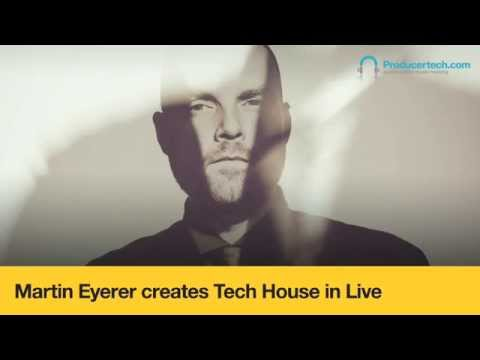 Martin Eyerer creates Tech House in Live - Course Trailer