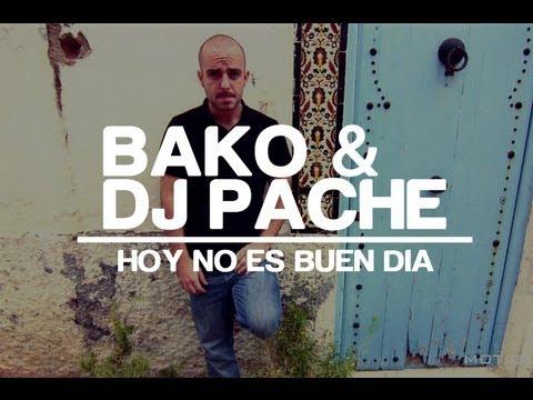 Bako & DJ Pache - Hoy no es buen día