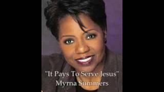 """It Pays To Serve Jesus""- Myrna Summers"