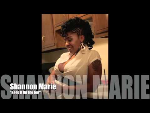Shannon Marie keep It On The Low video
