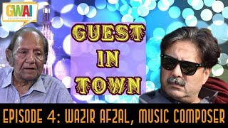 Guest in Town Episode 4: Wazir Afzal, Music Composer: GupShup with Aftab Iqbal