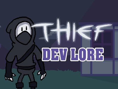 LORE -- Thief Development Lore in a Minute!