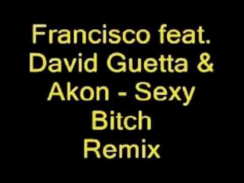 Francisco Feat David Guetta & Akon Sexy Bitch Remix video